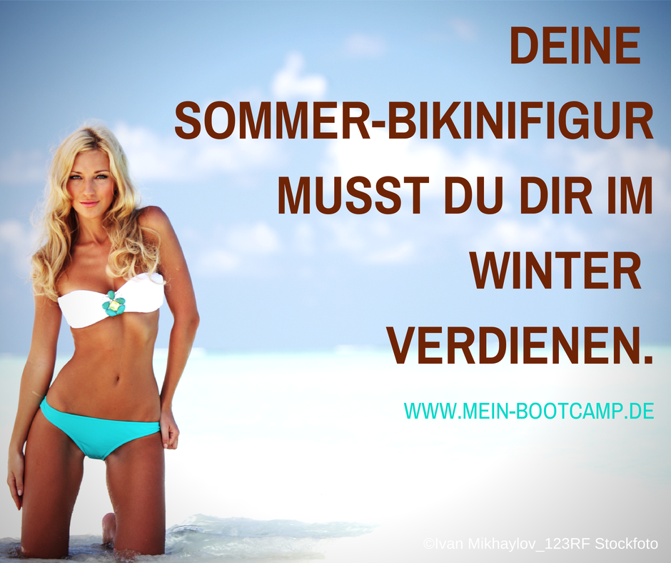 DEine Sommer-bikinifigur musst du dir im